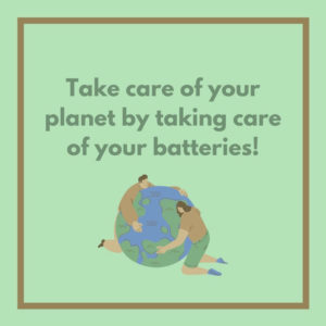 """a graphic element that shows two people hugging the earth under the words """"Take care of your planet by taking care of your batteries!"""""""
